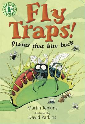 Fly Traps! Plants That Bite Back by Martin Jenkins