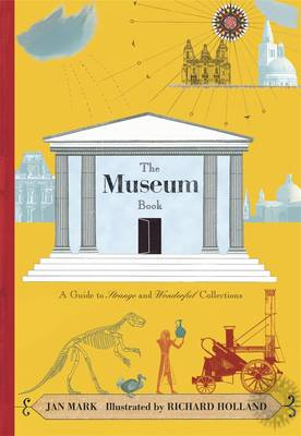 The Museum Book A Guide to Strange and Wonderful Collections by Jan Mark