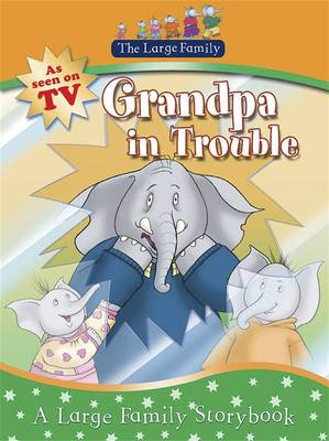The Large Family Grandpa in Trouble by Jill Murphy