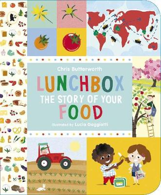 Lunchbox: The Story of Your Food by Chris Butterworth
