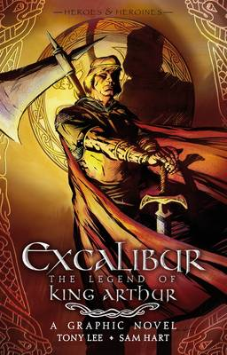 Excalibur The Legend of King Arthur by Tony Lee