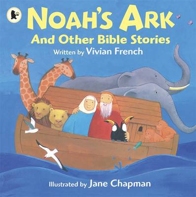 Noah's Ark and Other Bible Stories by Vivian French