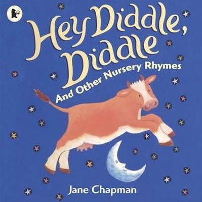 Hey Diddle Diddle & Other Nursery Rhymes by J. Chapman