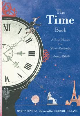 The Time Book A Brief History from Lunar Calendars to Atomic Clocks by Martin Jenkins
