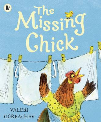 The Missing Chick by Valeri Gorbachev