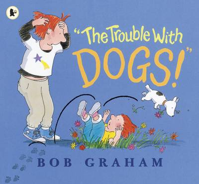 The Trouble with Dogs! by Bob Graham