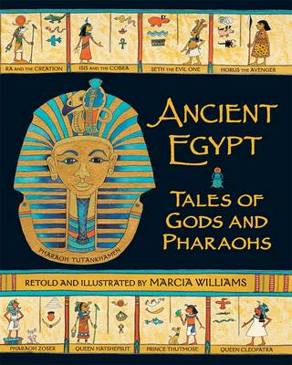 Ancient Egypt Tales of Gods and Pharaohs by Marcia Williams