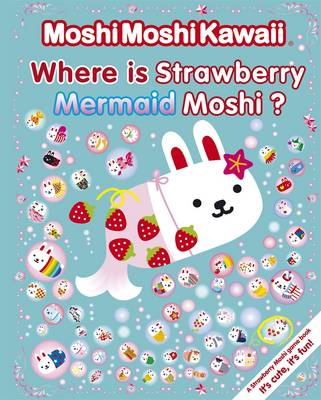 Moshi Moshi Kawaii Where's Strawberry Mermaid Moshi? by