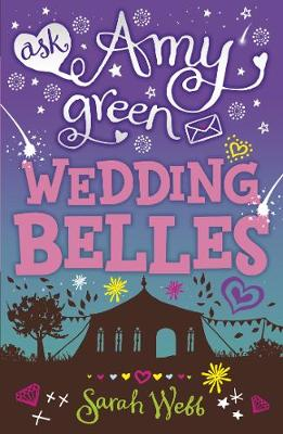 Ask Amy Green Wedding Belles by Sarah Webb