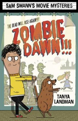 Sam Swann's Movie Mysteries: Zombie Dawn!!! by Tanya Landman, Daniel Hunt
