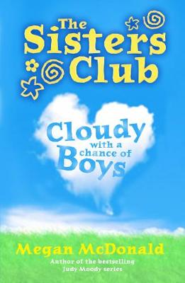 The Sisters Club Cloudy with a Chance of Boys by Megan McDonald