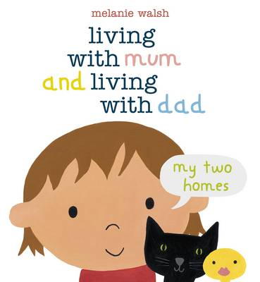 Living with Mum and Living with Dad My Two Homes by Melanie Walsh