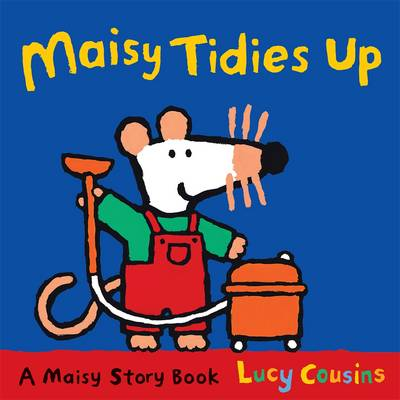 Maisy Tidies Up by Lucy Cousins