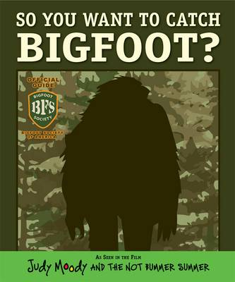 So You Want to Catch a Bigfoot? by Megan Jackson