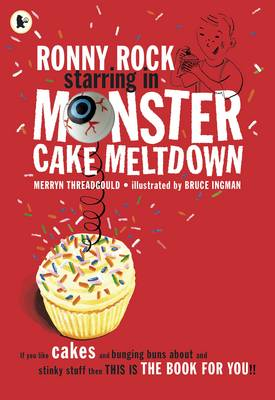 Ronny Rock Starring in Monster Cake Meltdown by Merryn Threadgould