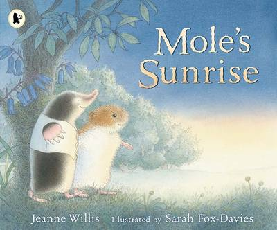 Mole's Sunrise by Jeanne Willis