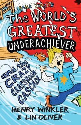 Hank Zipzer: The World's Greatest Underachiever and the Crazy Classroom Cascade by Henry Winkler, Lin Oliver, Nigel Baines