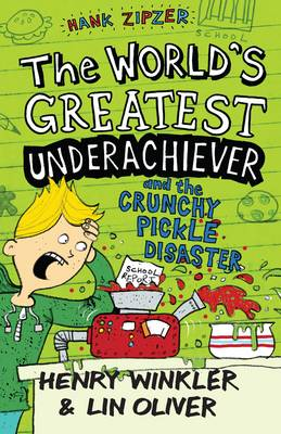 Hank Zipzer: The World's Greatest Underachiever and the Crunchy Pickle Disaster by Henry Winkler, Lin Oliver, Nigel Baines