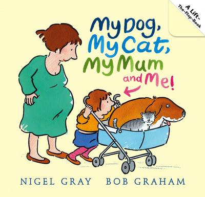 My Dog, My Cat, My Mum and Me! by Nigel Gray