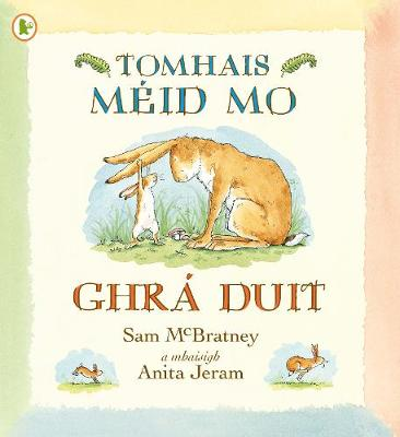 Tomhais Meid Mo Ghra Duit (Guess How Much I Love You) by Sam McBratney