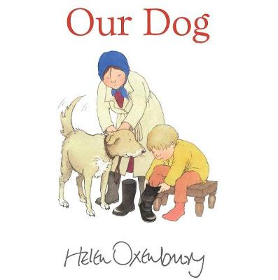 Our Dog by Helen Oxenbury