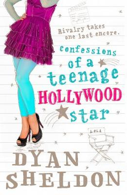 Confessions of a Teenage Hollywood Star by Dyan Sheldon