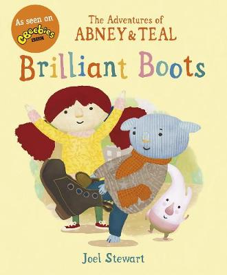The Adventures of Abney & Teal: Brilliant Boots by Joel Stewart