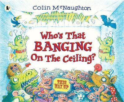 Who's That Banging on the Ceiling? by Colin McNaughton