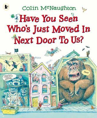 Have You Seen Who's Just Moved in Next Door to Us? by Colin McNaughton