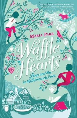 Waffle Hearts by Maria Parr