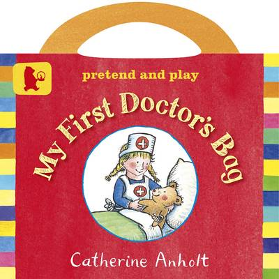 My First Doctor's Bag Board Book by Catherine Anholt