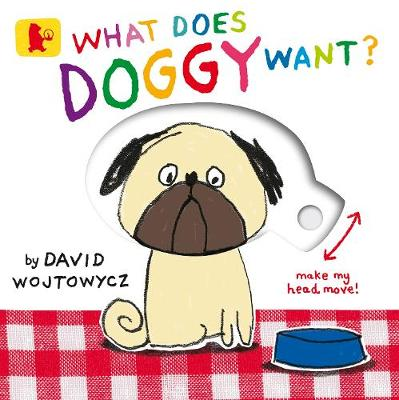 What Does Doggy Want? by David Wojtowycz
