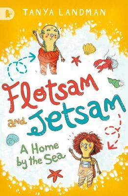 Flotsam and Jetsam: A Home by the Sea by Tanya Landman, Marta Dlugolecka