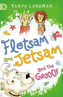 Flotsam and Jetsam and the Grooof by Tanya Landman, Marta Dlugolecka