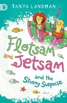 Flotsam and Jetsam and the Stormy Surprise by Tanya Landman