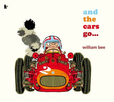 And the Cars Go... by William Bee