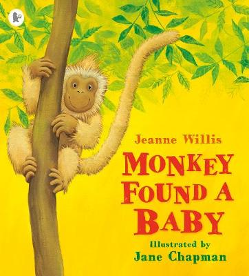 Monkey Found a Baby by Jeanne Willis