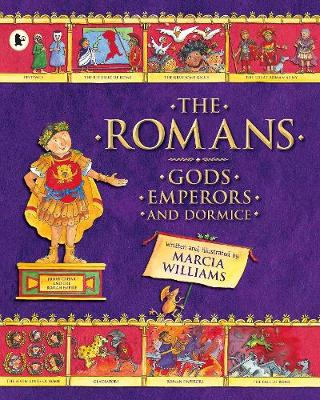 The Romans: Gods, Emperors and Dormice by Marcia Williams