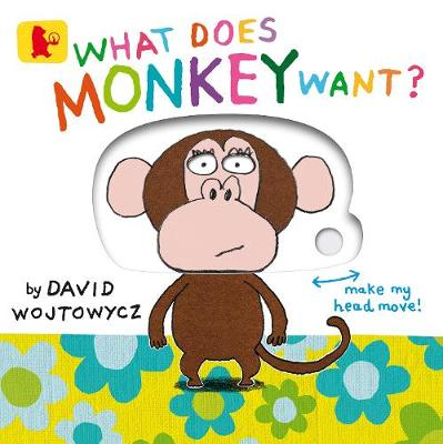 What Does Monkey Want? by David Wojtowycz