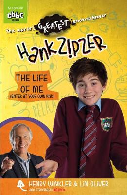 Hank Zipzer: The Life of Me (Enter at Your Own Risk) by Henry Winkler, Lin Oliver