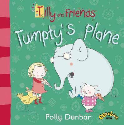 Tilly and Friends Tumpty's Plane by Polly Dunbar