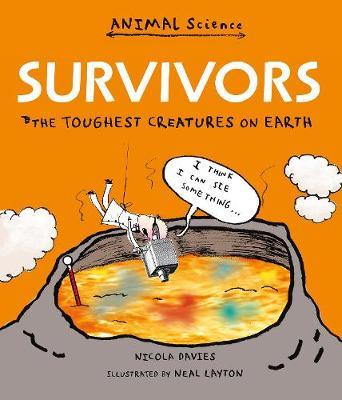 Survivors The Toughest Creatures on Earth by Nicola Davies