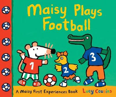 Maisy Plays Football by Lucy Cousins