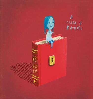 A Child of Books by Oliver Jeffers, Sam Winston