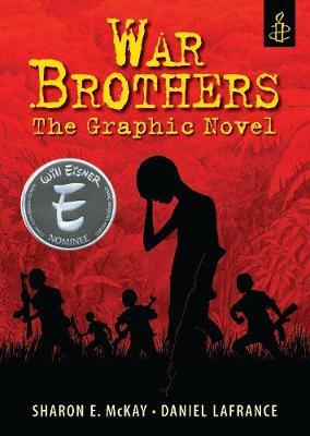 War Brothers by Sharon McKay, Daniel Lafrance