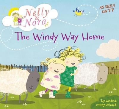 Nelly and Nora: The Windy Way Home by