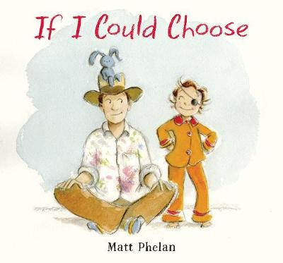If I Could Choose by Matt Phelan