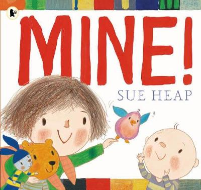 Mine! by Sue Heap