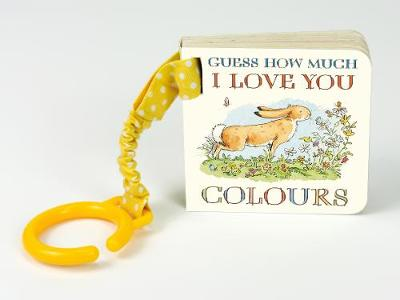 Guess How Much I Love You Colours by Sam McBratney