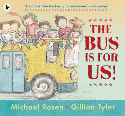 The Bus is for Us! by Michael Rosen